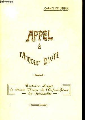 APPEL A L'AMOUR DIVIN, HISTOIRE ABREGEE DE SAINTE THERESE DE L'ENFANT-JESUS, SA ...