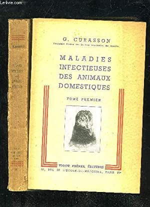 MALADIES INFECTIEUSES DES ANIMAUX DOMESTIQUES - TOME: CURASSON G.