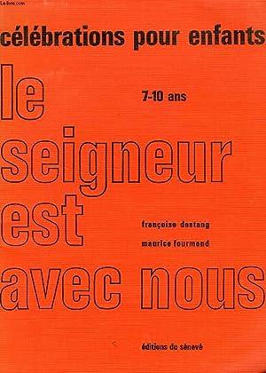 LE SEIGNEUR EST AVEC NOUS, 14 CELEBRATIONS POUR ENFANTS DE 7 A 10 ANS: DESTANG FRANCOISE, FOURMOND ...