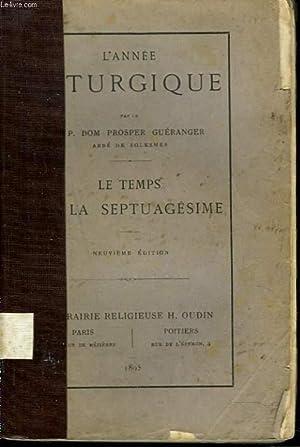 L'ANNEE LITURGIQUE. LE TEMPS DE LA SEPTUAGESIME.: LE .R.P. DOM