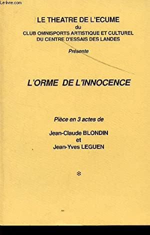 L-ORME DE L'INNOCENCE - PIECE EN TROIS ACTES / LE THEATRE DE L'ECUME.: BLONDIN J.C. ...