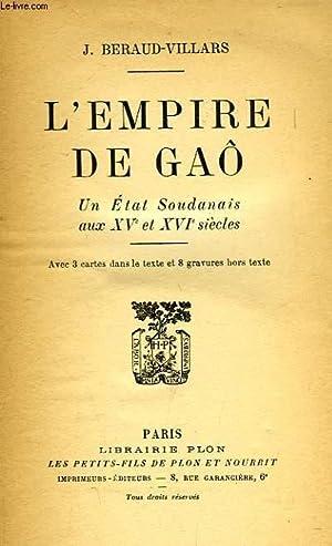 L'EMPIRE DE GAÔ, UN ETAT SOUDANAIS AUX XVe ET XVIe SIECLES: BERAUD-VILLARS JEAN