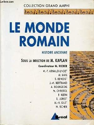 LE MONDE ROMAIN - HISTOIRE ANCIENNE / COLLECTION GRAND AMPHI / TOME 2.: KAPLAN / RICHER /...