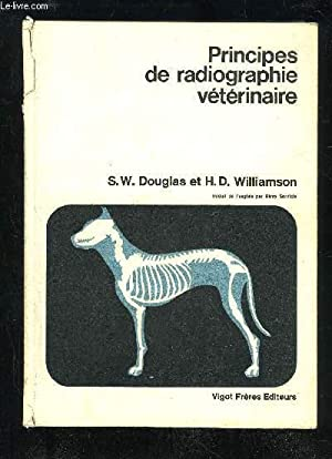 PRINCIPES DE RADIOGRAPHIE VETERINAIRE: DOUGLAS S.W. / WILLIAMSON H.D.