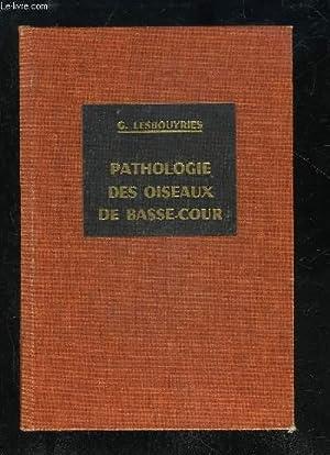PATHOLOGIE DES OISEAUX DE BASSE-COUR: LESBOUYRIES G.