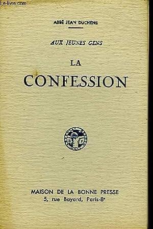 AUX JEUNES GENS, LA CONFESSION: DUCHENE ABBE JEAN