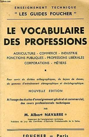 LE VOCABULAIRE DES PROFESSIONS, AGRICULTURE, COMMERCE, INDUSTRIE,: NAVARRE ALBERT