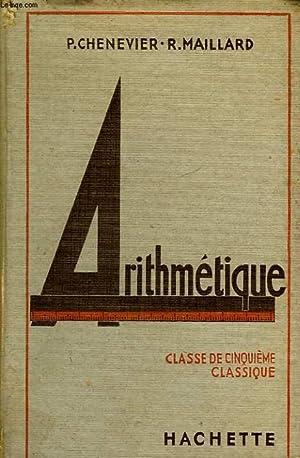 ARITHMETIQUE, CLASSE DE 5e CLASSIQUE: MAILLARD ROLAND