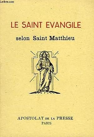 LE SAINT EVANGILE DE N. S. JESUS-CHRIST,: SAINT MATTHIEU, Par