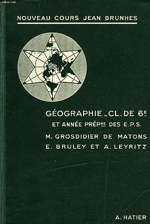 GEOGRAPHIE, CLASSE DE 6e (CLASSIQUE ET MODERNE), GEOGRAPHIE PHYSIQUE, LA VIE A LA SURFACE DU GLOBE,...