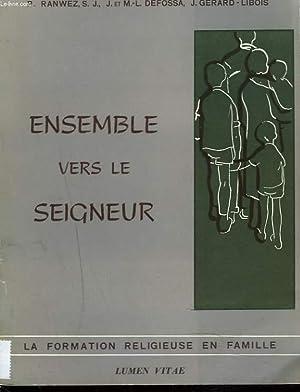 ENSEMBLE VERS LE SEIGNEUR. LA FORMATION RELIGIEUSE: P. RANWEZ, S.J.,