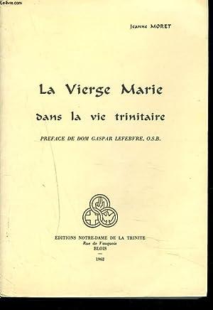 LA VIERGE MARIE DANS LA VIE TRINITAIRE: JEANNE MORET