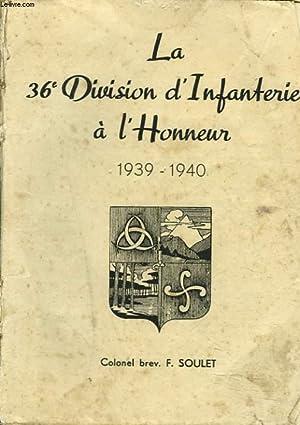 LA 36e DIVISION D'INFANTERIE A L'HONNEUR. 1939-1940.: COLONEL BREV. F. SOULET