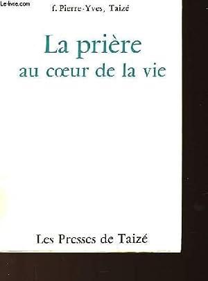 LA PRIERE AU COEUR DE LA VIE: PIERRE-YVES F.