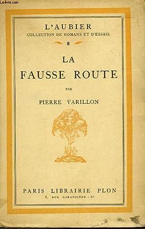 LA FAUSSE ROUTE: VARILLON PIERRE