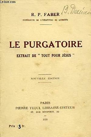 LE PURGATOIRE, EXTRAIT DE 'TOUT POUR JESUS': FABER R. P.