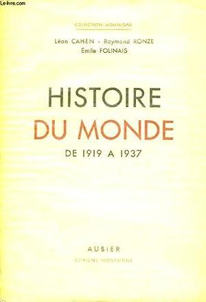 HISTOIRE DU MONDE DE 1919 A 1937: CAHEN LEON, RONZE RAYMOND, FOLINAIS EMILE