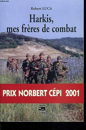 HARKIS, MES FRERES DE COMBAT + ENVOI DE L'AUTEUR: ROBERT LUCA