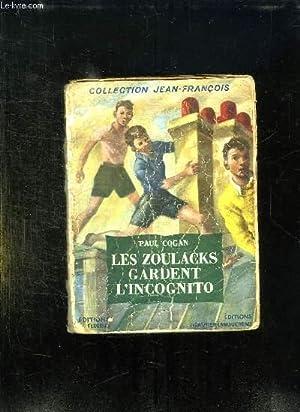 LES ZOULACKS GARDENT L INCOGNITO.: COGAN PAUL.