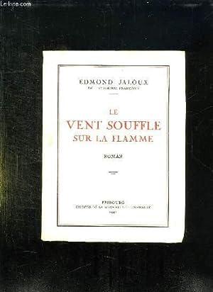 LE VENT SOUFFLE SUR LA FLAMME.: JALOUX EDMOND.