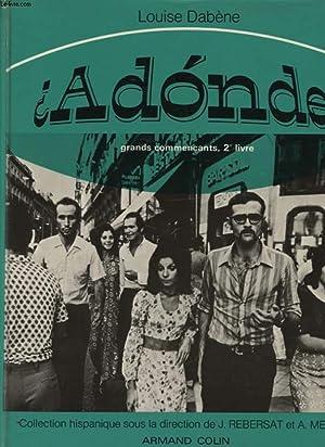 ADONDE ? GRANDS COMMENCANTS 2e LIVRE: LOUISE DABENE