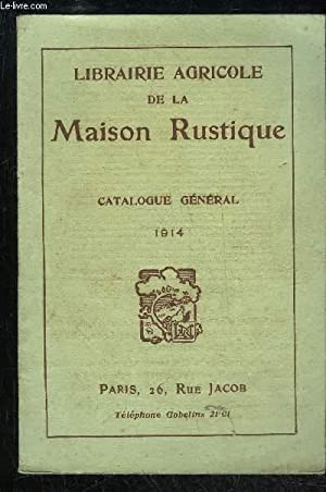 CATALOGUE GENERAL 1914 - LIBRAIRIE AGRICOLE DE: COLLECTIF