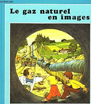 LE GAZ NATUREL EN IMAGES: GUERIN PIERRE