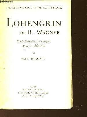 LOHENGRIN DE R. WAGNER - ETUDE HISTORIQUE: HIMONET ANDRE