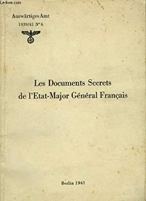 LES DOCUMENTS SECRETS DE L'ETAT MAJOR GENERAL FRANCAIS - AUSWÄRTIGES AMT 1939-41 N°6:...