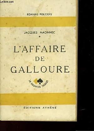 L'AFFAIRE DE GALLOURE: MAONNEC JACQUES