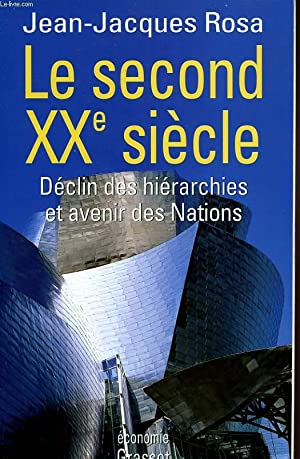 LE SECOND XXe SIECLE, DECLIN DES HIERARCHIES ET AVENIR DES NATIONS