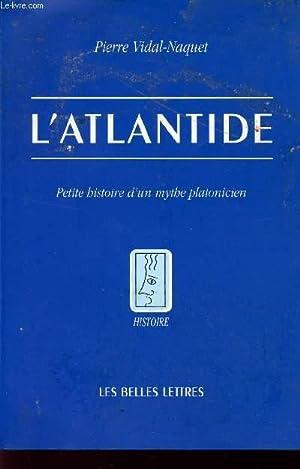 L'ATLANTIDE - PETITE HISTOIRE D'UN MYTHE PLATONICIEN.: VIDAL-NAQUET PIERRE