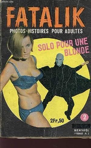 FATALIK - PHOTOS-HISTOIRES POUR ADULTES - 1ere ANNE - N°2 / SOLO POUR UNE BLONDE.: COLLET ...
