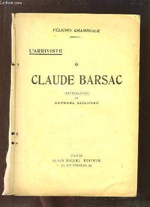 L'Arriviste, Livre 2 : Claude Barsac.: CHAMPSAUR Félicien