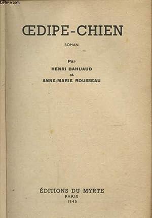 OEDIPE CHIEN: HENRI BAHUAUD ET ANNE MARIE ROUSSEAU