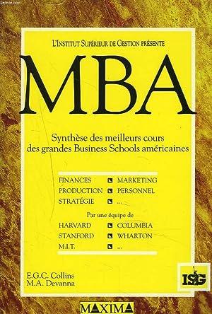 MBA. SYNTHESE DES MEILLEURS COURS DES GRANDES BUSINESS SCHOOLS AMERICAINES.: ELIZA G.C. COLLINS, ...