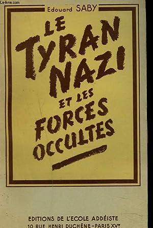 LE TYRAN NAZI ET LES FORCES OCCULTES.: EDOUARD SABY
