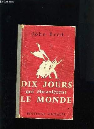 DIX JOURS QUI EBRANLERENT LE MONDE: JOHN REED
