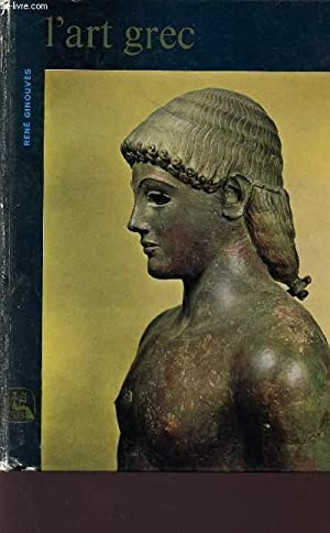 """L'ART GREC / COLLECTION """"LES NEUFS MUSES"""" - HISTOIRE GENERALE DES ARTS.: GINOUVES RENE"""