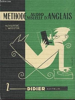 METHODE AUDIO VISUELLE D'ANGLAIS / VOLUME 2.: FILIPOVIC R ET Z / WEBSTER L.