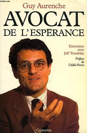 AVOCAT DE L'ESPERANCE, ENTRETIENS AVEC JEFF TREMBLAY: AURENCHE Guy