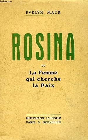 ROSINA, OU UNE FEMME CHERCHE LA PAIX: MAUR EVELYN