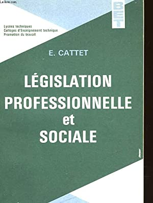 LEGISLATION PROFESSIONNELLE ET SOCIALE: CATTET E.