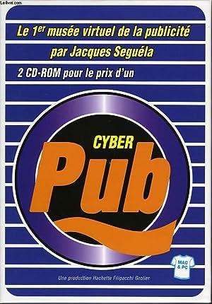 CYBER PUB, LE 1er MUSEE VIRTUEL DE LA PUBLICITE PAR JACQUES SEGUELA, CD-ROM MAC ET PC: SEGUELA ...