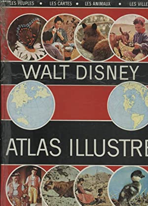 WALT DISNEY ATLAS ILLUSTRE: COLLECTIF