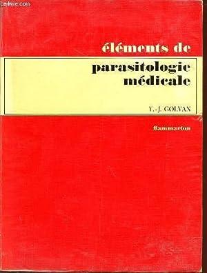 ELEMENTS DE PARASITOLOGIE MEDICALE / 2è EDITION.: GOLVAN Y.J.