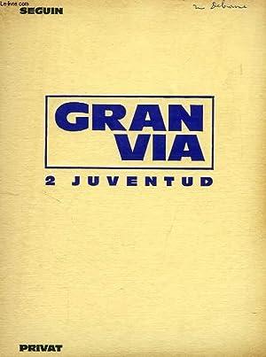GRAN VIA, 2. JUVENTUD, 2e LIVRE D'ESPAGNOL, CLASSES DE 3e, BREVETS: SEGUIN ROBERT