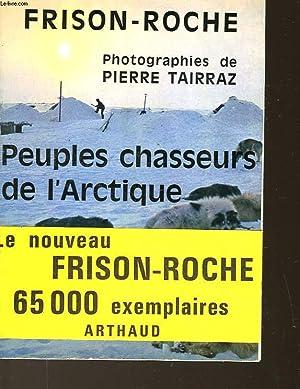 PEUPLES CHASSEURS DE L'ARTIQUE: FRISON-ROCHE ROGER