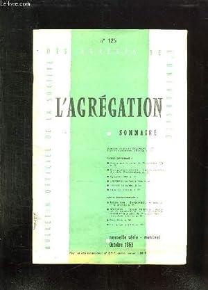 L AGREGATION N° 125 OCTOBRE 1963. SOMMAIRE: CORRESPONDANCE OFFICIELLE A PROPOS DU STATUT DES ...