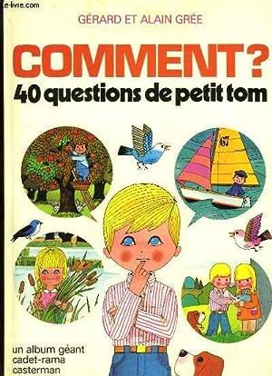 Comment ? 40 questions de petit Tom.: GREE Gérard et Alain